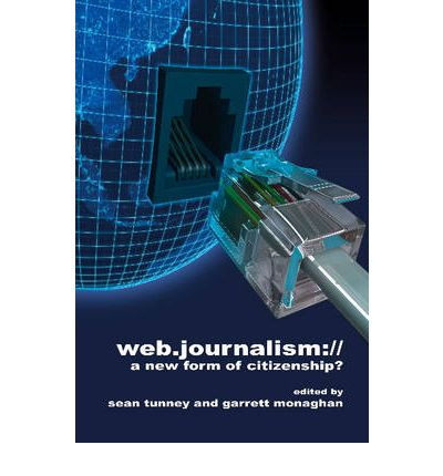 Web Journalism : A New Form of Citizenship?