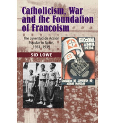 Catholicism, War & the Foundation of Francoism