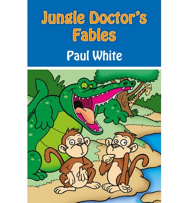 Jungle Doctor's Fables