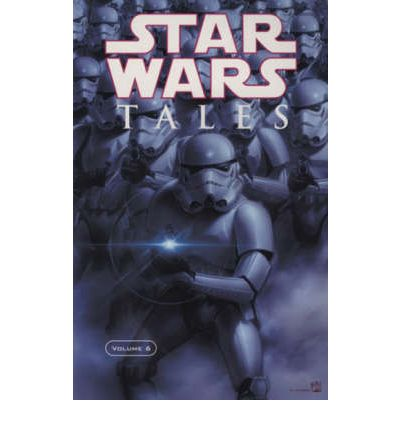 """Star Wars"" Tales: v. 6"