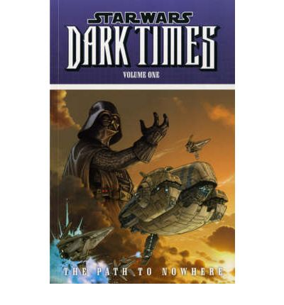 Star Wars - Dark Times: Path to Nowhere v. 1