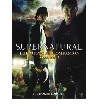 Supernatural: Season 1 : The Official Companion