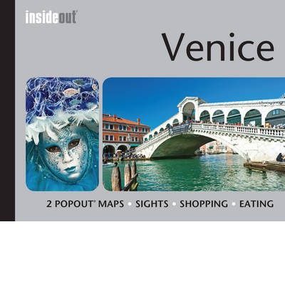 Insideout: Venice Travel Guide : Pocket Size Travel Guide for Venice with 2 Popout Maps