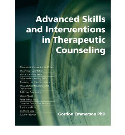 Advanced Skills and Interventions in Therapeutic Counseling