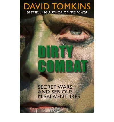 Dirty Combat : Secret Wars and Serious Misadventures
