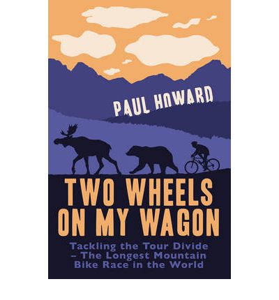 Two Wheels on My Wagon : A Bicycle Adventure in the Wild West