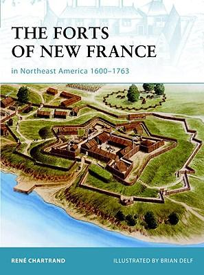 from 1600 1763 The forts of new france in northeast america 1600-1763 (fortress) [rené chartrand, brian delf] on amazoncom free shipping on qualifying offers new france.