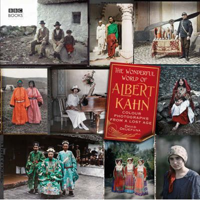 The Wonderful World of Albert Kahn: Colour Photographs from a Lost Age