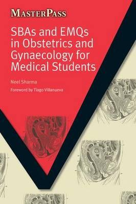 SBAs and EMQs in Obstetrics and Gynaecology for Medical Students