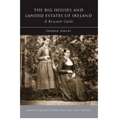 The Big Houses and Landed Estates of Ireland