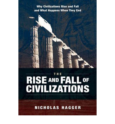 The Rise and Fall of Civilizations