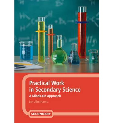 Practical Work in Secondary Science : A Minds-on Approach