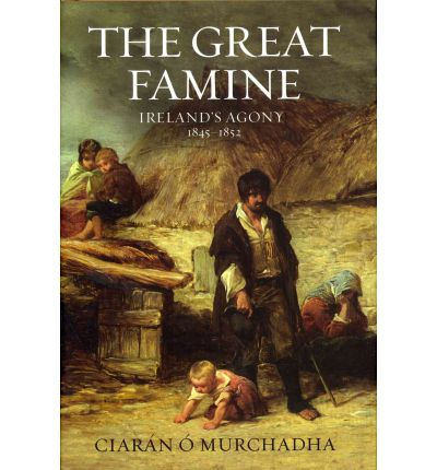 a look at the great starvation in ireland in 1845 1852 The great famine: ireland's agony 1845–1852 ó murchadha also charts the impact that hunger and death had on social what do you think of our new look.