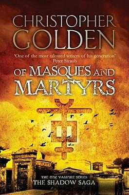 Of Masques and Martyrs