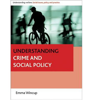 social policy and crime Bsc social policy with criminology offers the opportunity to specialise in the study of criminology within a social policy degree it examines the nature, extent and.