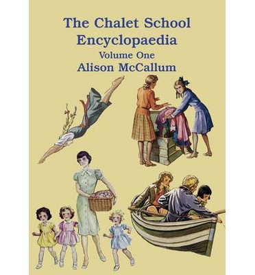 The Chalet School Encyclopedia: Volume One