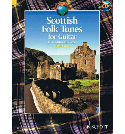 Scottish Folk Tunes for Guitar : 31 Traditional Pieces