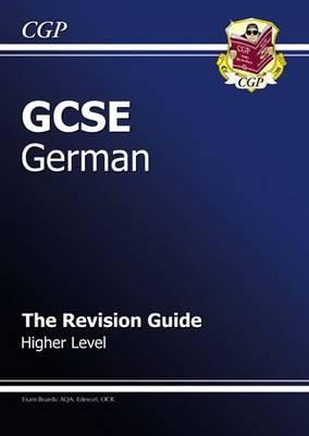 GCSE German Revision Guide - Higher (A*-G Course)