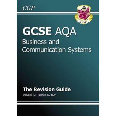 GCSE Business and Communication Systems AQA Revision Guide with CD-ROM