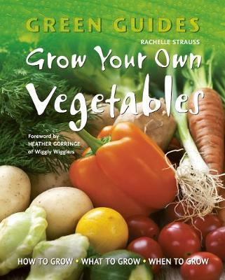 Grow your own vegetables rachelle strauss 9781847866950 for Grow your own vegetables