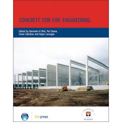 Concrete for Fire Engineering : Proceedings of the International Conference, Dundee, July 2008