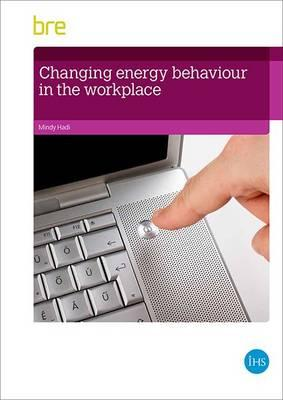 Changing Energy Behaviour in the Workplace : (FB73)