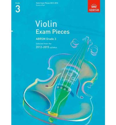 Violin Exam Pieces 2012-2015, ABRSM Grade 3, Score & Part: Selected from the 2012-2015 Syllabus