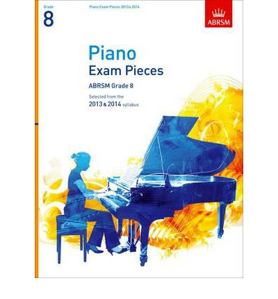 Piano Exam Pieces 2013 & 2014, ABRSM Grade 8 : Selected from the Syllabus 2013 & 2014