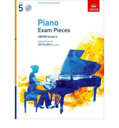 Piano Exam Pieces 2013 & 2014, ABRSM Grade 5, with CD : Selected from the 2013 & 2014 Syllabus