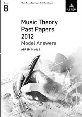 Music Theory Past Papers 2012 Model Answers, ABRSM Grade 8 2012