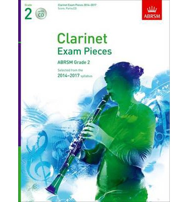 Clarinet Exam Pieces 20142017, Grade 2, Score, Part & CD