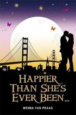 Happier Than She's Ever Been...
