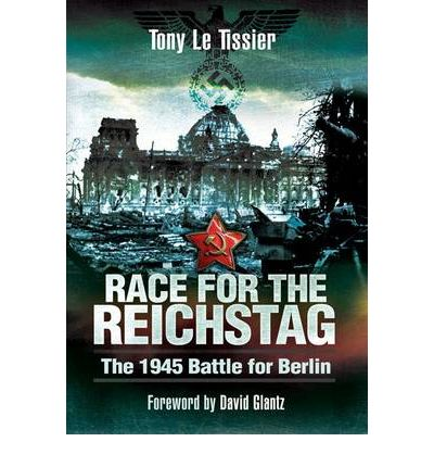Race for the Reichstag : The 1945 Battle for Berlin