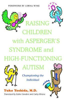 Raising Children with Asperger's Syndrome and High-Functioning Autism