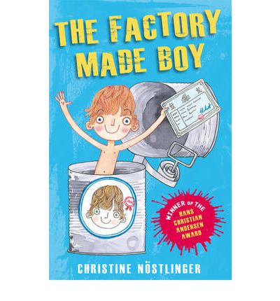 The Factory-Made Boy: The Hilarious Adventures of a Factory-Made Boy