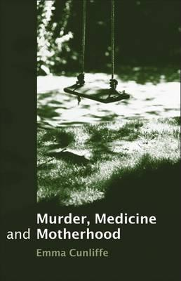 Murder, Medicine and Motherhood