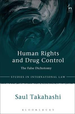 Human Rights and Drug Control : The False Dichotomy
