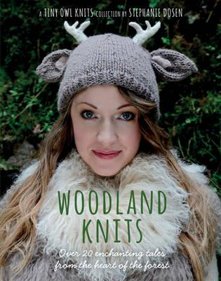 Woodland Knits : Over 20 Enchanting Tales from the Heart of the Forest