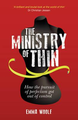The Ministry of Thin : How the Pursuit of Perfection Got Out of Control