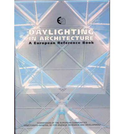 Daylighting in Architecture : A European Reference Book