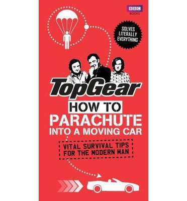 Top Gear: How to Parachute into a Moving Car