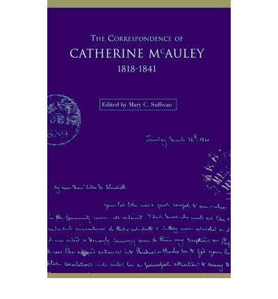 The Correspondence of Catherine McAuley, 1818 - 1841