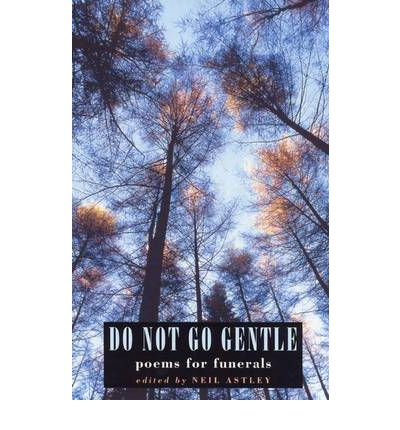 Do Not Go Gentle : Funeral Poems