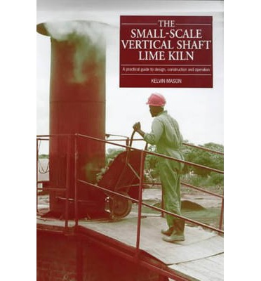 The Small-scale Vertical Shaft Lime Kiln