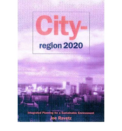City-Region 2020 : Integrated Planning for a Sustainable Environment