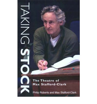 max stafford clarke Stafford-clark researches every play he does and expects his company to do the same, the company are expected to read around the subject of the play not just through books, but wrought interviewing relevant people.
