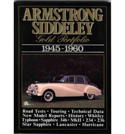 Armstrong Siddeley Gold Portfolio, 1945-60 : Road Tests, Technical and Performance Data, Buying Used and Historical Section
