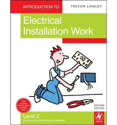 Introduction to Electrical Installation Work: Compulsory Units for the City & Guilds 2330 Certificate in Electrotechnical Technology (Installation Route) Level 2