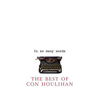 In So Many Words : The Best of Con Houlihan