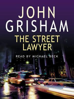 the street lawyer by john grisham The street lawyer december 7, 2008 michael was in a hurry he was scrambling up the ladder at drake & sweeney, a giant dc law firm with eight hundred lawyers.